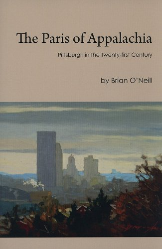 Paris of Appalachia Pittsburgh in the Twenty-First Century  2009 edition cover