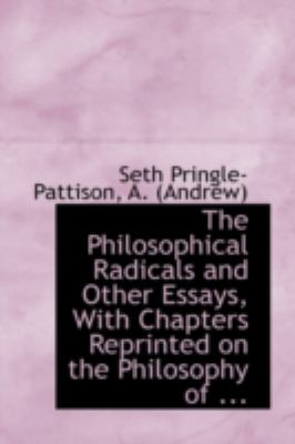 Philosophical Radicals and Other Essays, with Chapters Reprinted on the Philosophy Of  N/A 9781113222091 Front Cover