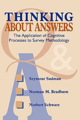 Thinking about Answers The Application of Cognitive Processes to Survey Methodology  1996 edition cover