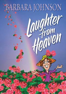 Laughter from Heaven   2009 9781400278091 Front Cover