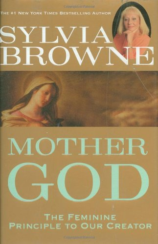 Mother God The Feminine Principle to Our Creator  2004 9781401903091 Front Cover