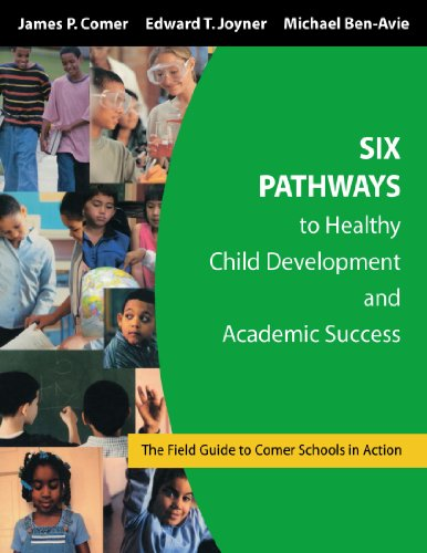 Six Pathways to Healthy Child Development and Academic Success The Field Guide to Comer Schools in Action  2004 9781412905091 Front Cover