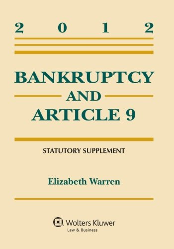 Bankruptcy and Article 9 2012 Statutory Supplement  2012 edition cover