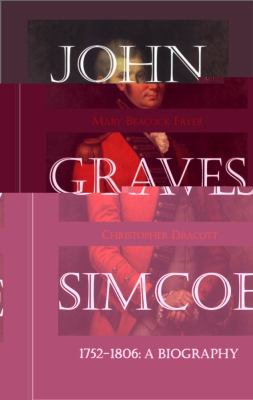 John Graves Simcoe, 1752-1806 A Biography N/A 9781550023091 Front Cover