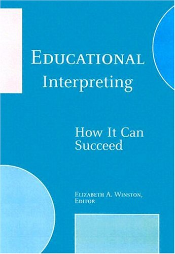 Educational Interpreting How It Can Succeed  2005 9781563683091 Front Cover