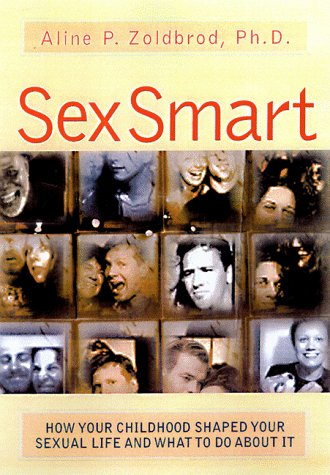 Sex Smart How Your Childhood Shaped Your Sexual Life and What to Do about It  1998 edition cover