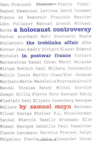 Holocaust Controversy The Treblinka Affair in Postwar France  2005 edition cover