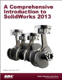 A Comprehensive Introduction to Solidworks 2013:   2013 edition cover