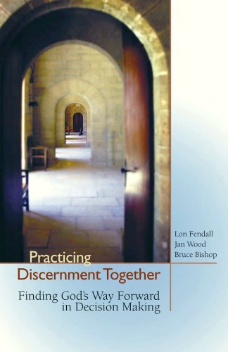 Practicing Discernment Together : Finding God's Way Forward in Decision Making 1st 2007 edition cover