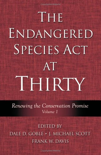 Endangered Species Act at Thirty Renewing the Conservation Promise 4th 2005 edition cover