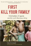 First Kill Your Family Child Soldiers of Uganda and the Lord's Resistance Army  2013 edition cover