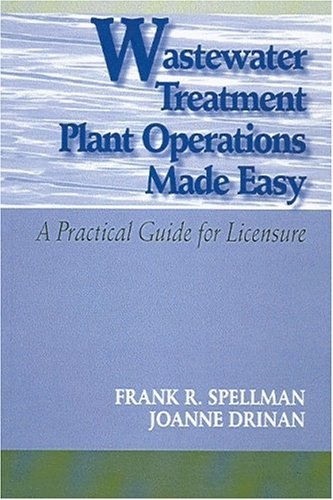 Wastewater Treatment Plant Operations Made Easy A practical Guide for Licensure N/A edition cover