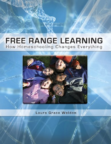 Free Range Learning How Homeschooling Changes Everything  2010 9781935387091 Front Cover