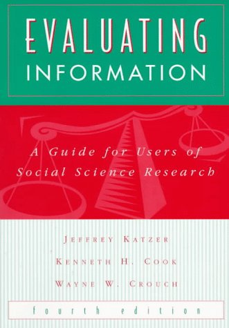 Evaluating Information A Guide for Users of Social Science Research 4th 1998 (Revised) edition cover