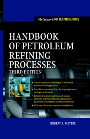 Handbook of Petroleum Refining Processes  3rd 2004 (Revised) 9780071391092 Front Cover