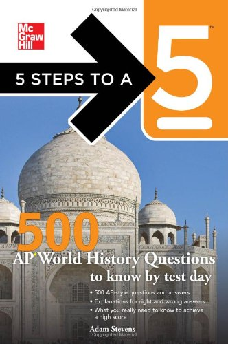 5 Steps to a 5 500 AP World History Questions to Know by Test Day   2011 edition cover