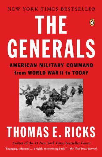 Generals American Military Command from World War II to Today N/A edition cover