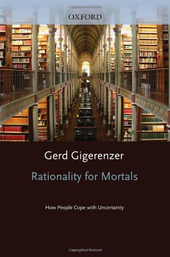 Rationality for Mortals How People Cope with Uncertainty  2010 9780199747092 Front Cover