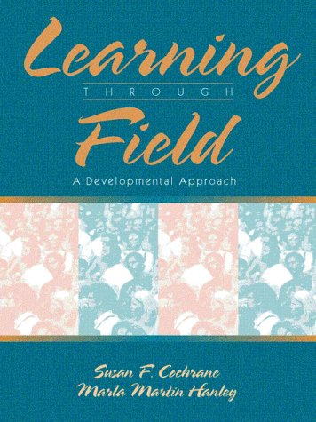 Learning Through Field A Developmental Approach  1999 edition cover