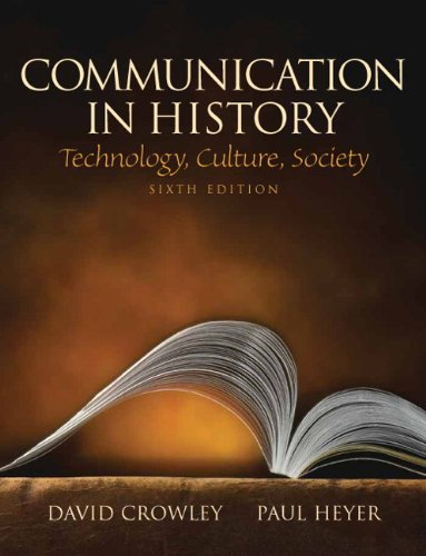 Communication in History Technology, Culture, Society 6th 2010 (Revised) edition cover