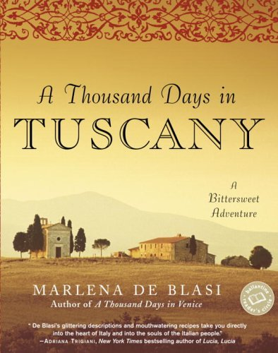 Thousand Days in Tuscany A Bittersweet Adventure  2005 edition cover