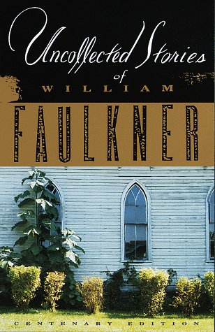 Uncollected Stories of William Faulkner  Anniversary edition cover