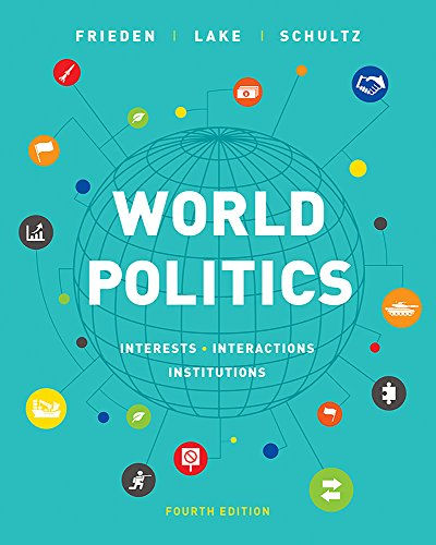 World Politics: Interests, Interactions, Institutions  2018 9780393675092 Front Cover
