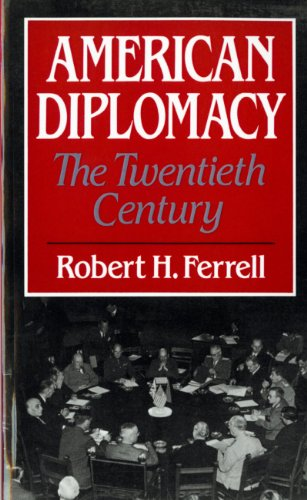 American Diplomacy The Twentieth Century 4th 1988 (Revised) edition cover