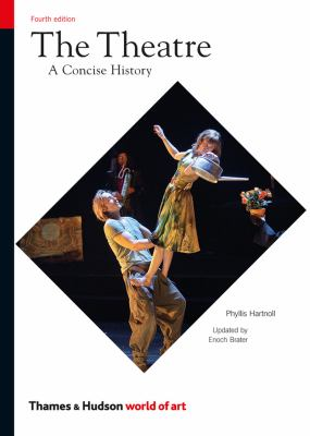 Theatre A Concise History 4th 2012 (Revised) edition cover