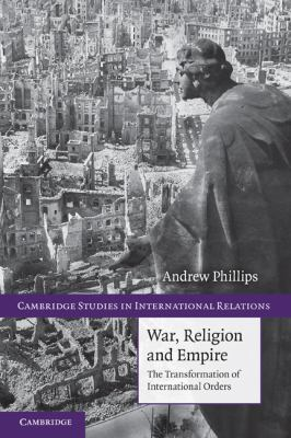 War, Religion and Empire The Transformation of International Orders  2010 edition cover