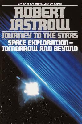 Journey to the Stars Space Exploration--Tomorrow and Beyond N/A 9780553349092 Front Cover