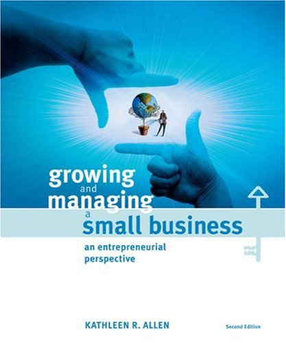 Growing and Managing a Small Business An Entrepreneurial Perspective 2nd 2007 edition cover