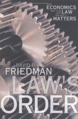 Law's Order What Economics Has to Do with Law and Why It Matters  2001 edition cover