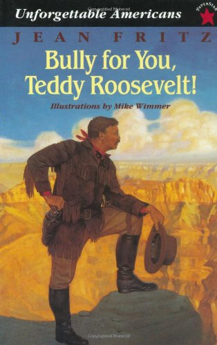 Bully for You, Teddy Roosevelt!  N/A edition cover