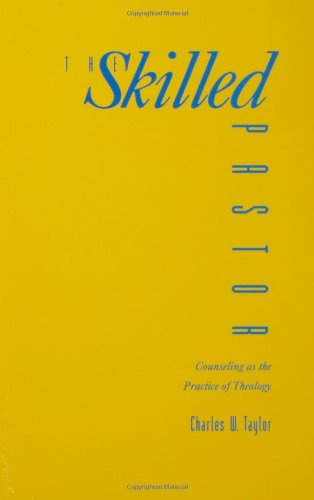 Skilled Pastor Counseling As the Practice of Theology N/A edition cover