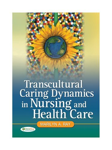 Transcultural Caring Dynamics in Nursing and Health Care   2010 edition cover