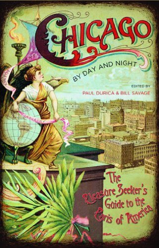 Chicago by Day and Night The Pleasure Seeker's Guide to the Paris of America  2013 edition cover