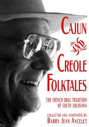 Cajun and Creole Folktales The French Oral Tradition of South Louisiana  1994 (Reprint) 9780878057092 Front Cover
