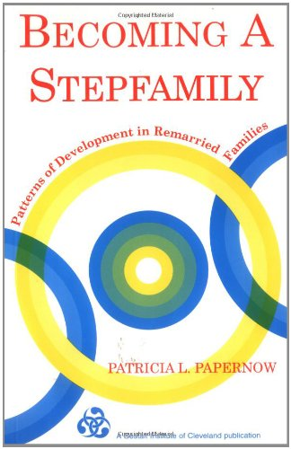 Becoming a Stepfamily Patterns of Development in Remarried Families  1993 (Reprint) 9780881633092 Front Cover