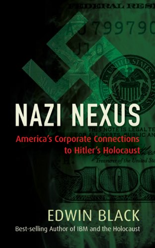 Nazi Nexus America's Corporate Connections to Hitler's Holocaust N/A edition cover