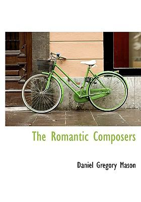 Romantic Composers  N/A 9781115403092 Front Cover