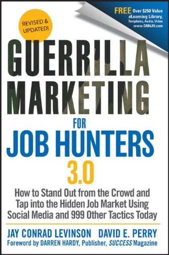 Guerrilla Marketing for Job Hunters 3. 0 How to Stand Out from the Crowd and Tap into the Hidden Job Market Using Social Media and 999 Other Tactics Today 3rd 2011 edition cover