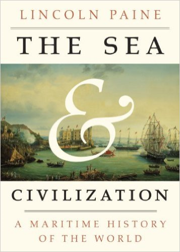 Sea and Civilization A Maritime History of the World  2013 edition cover