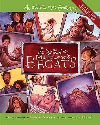 Ballad of Matthew's Begats An Unlikely Royal Family Tree  2007 9781400309092 Front Cover