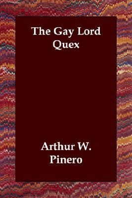 Gay Lord Quex N/A 9781406831092 Front Cover