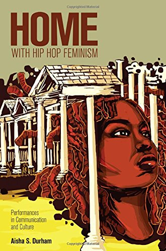 Home with Hip Hop Feminism Performances in Communication and Culture  2014 edition cover