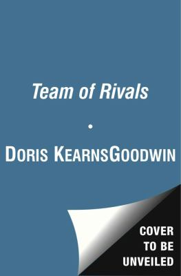 Team of Rivals The Political Genius of Abraham Lincoln N/A edition cover