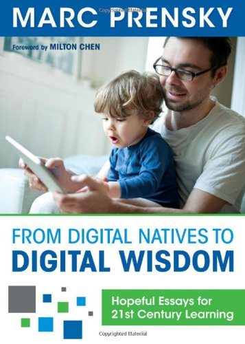 From Digital Natives to Digital Wisdom Hopeful Essays for 21st Century Learning  2012 edition cover