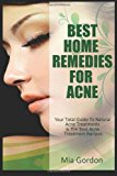 Best Home Remedies for Acne Your Total Guide to Natural Acne Treatments and the Best Acne Treatment Recipes N/A 9781494245092 Front Cover