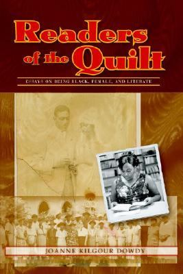 Readers of the Quilt Essays on Being Black, Female, and Literate  2005 9781572736092 Front Cover